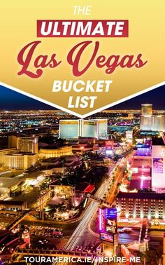 The Ultimate Las Vegas Bucket List features top Vegas attractions including those on the Strip, off the Strip and further a field! How many have you done?