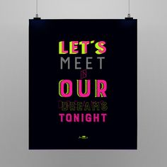 Poster Let's Meet In Our Dreams Tonight Shop: http://locomattive.com.br