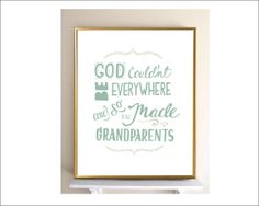 God Couldn't Be Everywhere and so He Made Grandparents - 8x10 Hand-lettered Print - Unique Christmas Gift - Gift for Grandparents - For Sale on Etsy $22.00