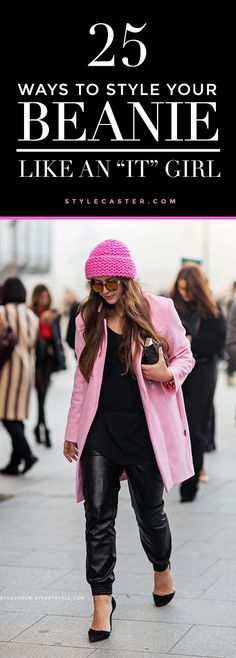 """winter outfit styling - 25 ways to style a beanie like an """"IT"""" girl"""
