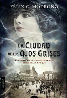 La Ciudad de los ojos grises / Félix G. Modroño. Algaida, 2012