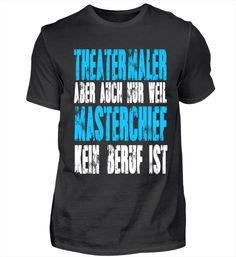 Kosmetiker statt Masterchief – Keep up with the times. Pilot T Shirt, Barista, Mary Kay, T Shirts, Prints, Mens Tops, Canisters, Professor, Shops
