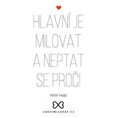 Milujte a moc si s tím hlavu nelámejte! Thich Nhat Hanh, Victor Hugo, Math Equations, Literatura