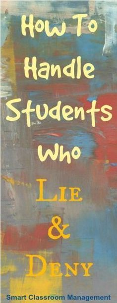 Students Who Lie And Deny. Holy Moley- I needed this yesterday at school. What a great article. I learned a lot from this short read!