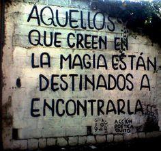 Aquellos que creen en la magia están destinados a encontrarla #Acción Poética Quito #calle