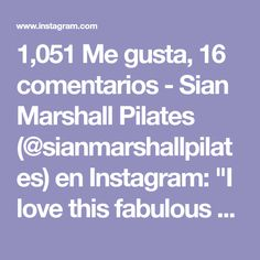 """1,051 Me gusta, 16 comentarios - Sian Marshall Pilates (@sianmarshallpilates) en Instagram: """"I love this fabulous exercise with added rotation and extension as it leaves your chest, shoulders…"""""""