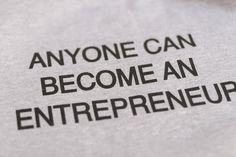Anyone Can Become An Entrepreneur.