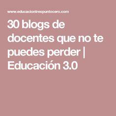 30 blogs de docentes que no te puedes perder   Educación 3.0