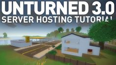 How to Create an Unturned 3.0 Server - NEWEST VERSION - YouTube