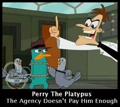 "Part three of my Phineas and Ferb Motivational Series. Phineas and Ferb are property of Dan Povenmire & Jeff ""Swampy"" Marsh Perry The Platypus Best Cartoon Series, Cartoon Shows, Disney Memes, Disney Cartoons, Disney And Dreamworks, Disney Pixar, Phineas And Ferb Memes, Perry The Platypus, Disney Shows"