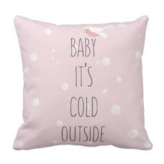 Baby it's cold outside - Pink Christmas Throw Pillow - Xmas ChristmasEve Christmas Eve Christmas merry xmas family kids gifts holidays Santa