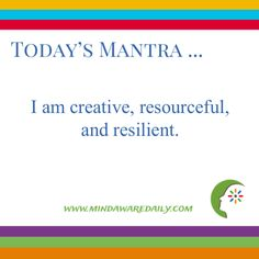 Today's #Mantra. . . I am creative, resourceful, and resilient. #affirmation #trainyourbrain #ltg Would you like these mantras in your email inbox? Click here: