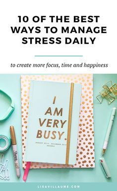 Every job comes with stress, yet having too much can be overwhelming and depressing. Here are 10 of the best ways to manage stress daily.