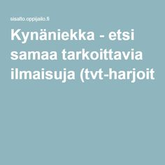 Kynäniekka - etsi samaa tarkoittavia ilmaisuja (tvt-harjoitus). Reading Comprehension, Language Arts, Vocabulary, Literacy, Teaching, Writing, Education, Reading Response, Language