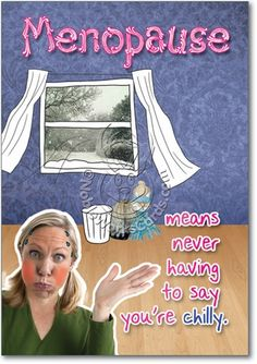 Menopause+Pictures+Funny   Menopause Funny Nasty Greeting Card