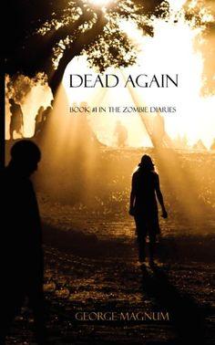 Dead Again (Book #1 in the Zombie Diaries) - ¿Qué tan malo será el libro?