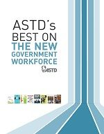 ASTD: ASTD's Best On The New Government Workforce