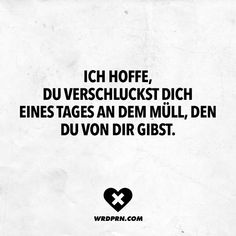 I hope you someday swallow the garbage you give of you - Sprüche & Zitate - Sarcastic Quotes, True Quotes, Best Quotes, Funny As Hell, Visual Statements, True Facts, Man Humor, Love Words, Life Lessons