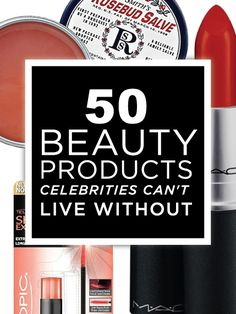 50 Beauty Products Celebrities Can't Live Without