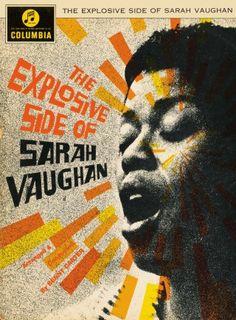 The Explosive Side of Sarah Vaughan album cover artwork designer Bob Ciano / Columbia Cover Art, Vinyl Cover, Classic Jazz, Jazz Poster, Pochette Album, Jazz Artists, Music Album Covers, Book Covers, Graffiti