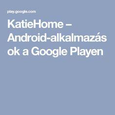 KatieHome – Android-alkalmazások a Google Playen