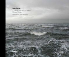 Michael Marten - Sea Change: A Tidal Journey Around Britain: Amazon.de: Robert Macfarlane, Michael Marten: Bücher
