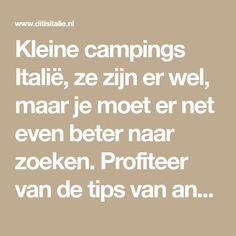 Kleine campings Italië, ze zijn er wel, maar je moet er net even beter naar zoeken. Profiteer van de tips van andere vakantiegangers!