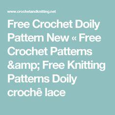 Free Crochet Doily Pattern New « Free Crochet Patterns & Free Knitting Patterns Doily crochê lace