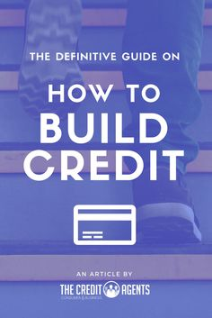 How To Build Credit: The Definitive Guide Build Credit, Credit Score, Personal Finance, Scores, Advice, Learning, Business, Building, Tips
