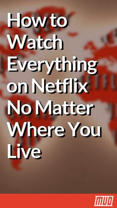 How to Watch Everything on Netflix No Matter Where You Live Netflix Movie Codes, Netflix Movies To Watch, Netflix Free, Netflix Tv, Free Movie Websites, Life Hacks Websites, Useful Life Hacks, Tv Hacks, Netflix Hacks