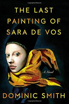 Check out this list of great book club books to read next, including The Last Painting of Sara de Vos by Dominic Smith. Filled with book ideas for women. Reading Lists, Book Lists, Reading Room, Reading 2016, New Books, Books To Read, Dutch Golden Age, Dutch Painters, Riveting