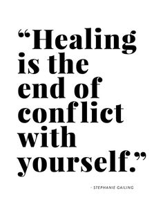 """Healing is the end"