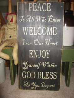 Peace Welcome Enjoy God Bless Country Primitive Rustic Home Sign. $30.00, via Etsy.