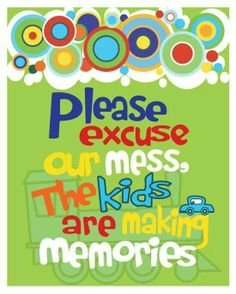 Please Excuse Our Mess - Childrens Kids Quote Print - Typography Modern Wall Art - 8 x 10 Poster Lime Green Multi Color Art Quotes, Life Quotes, Inspirational Quotes, Play Quotes, Unique Quotes, Qoutes, Childcare Quotes, Bien Dit, Making Memories