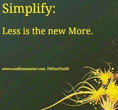 Simplify quote via Sue Fitmaurice at www.Facebook.com/SueFitz50