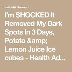 I'm SHOCKED It Removed My Dark Spots In 3 Days, Potato & Lemon Juice Ice cubes - Health Advice Team