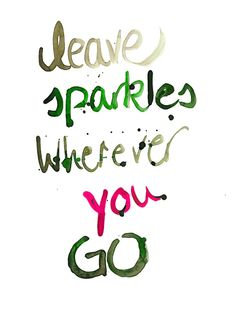 Rosalie&me: Watercolor Printable // Leave sparkles wherever you go // quote