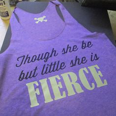 Though she be but little she is FIERCE. Racerback Workout Tank American Apparel black and gold print on Etsy, $18.00