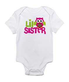 Take a look at this White ' Little Sister' Bodysuit - Infant by CafePress on #zulily today!