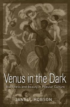 Precision Series Venus In The Dark: ness And Beauty In Popular Culture