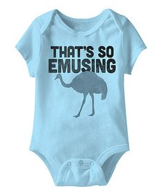 Look what I found on #zulily! Aqua 'That's So Emusing' Bodysuit - Infant by Urs Truly #zulilyfinds