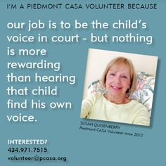 To read more from Piedmont CASA Volunteer Susan Quisenberry, click here: http://www.pcasa.org/testimonials7.php