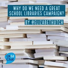 Why do we need a Great School Libraries campaign? School Libraries, Great Schools, We Need, Campaign, Prayer Warrior, Articles