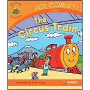 The Circus Train—by Joy Cowley Series: Joy Cowley Early Birds GR Level: G Genre: Narrative, Fiction