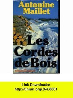 Les cordes-de-bois [roman] (Collection Roman quebecois ; 23) (French Edition) (9780776130279) Antonine Maillet , ISBN-10: 0776130277  , ISBN-13: 978-0776130279 ,  , tutorials , pdf , ebook , torrent , downloads , rapidshare , filesonic , hotfile , megaupload , fileserve