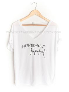 """Intentionally Imperfect"" Collab t-shirt with the world's best golden hour photographer Sarah-Beth Photography. Photography Supplies, Fall Collections, Revolution, Im Not Perfect, Strawberry, Cricut, Tees, T Shirt, Women"
