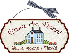 "targhetta rettangolare ""Casa dei Nonni qui si viziano i nipoti"" idea regalo, artigianato italiano, made in Italy, con frase scritta, spiritosa, fuori stanza, bomboniere, targa porta, tavola country, quadretto con ferretto: Amazon.it: Casa e cucina Country Paintings, Learning Italian, Grandparents Day, 3d Paper, Wooden Signs, Decoupage, Scrap, Arts And Crafts, Clip Art"