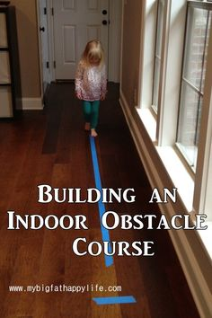 Building an Indoor Obstacle Course | mybigfathappylife.com
