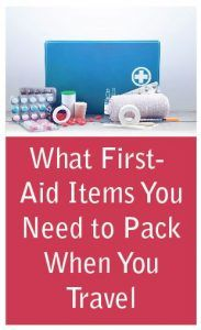 What First-Aid Items You Need to Pack When You Travel - Healthy Love