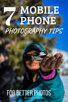 7 Tips for Better Mobile Phone Photography Mobile phone photography tips for learning to take better photos with your smartphone. Get your best shots when you're on holiday or vacation and improve your pictures with these mobile phone photography tips.